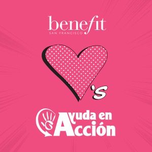 Benefit Loves Ayuda en Acción